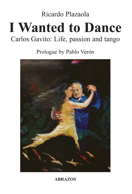 Carlos Gavito Life, passion and tango