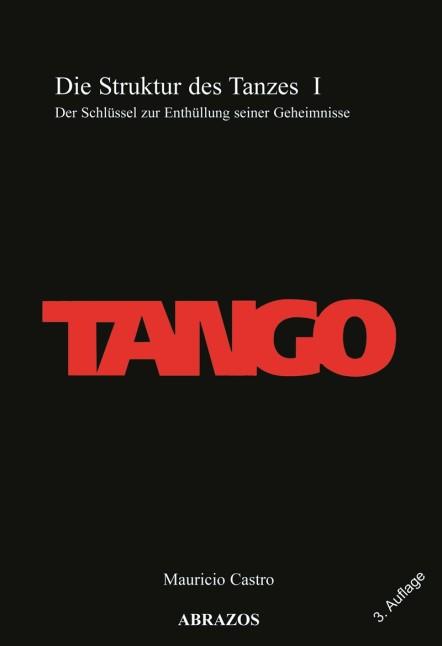 TANGO. Die Struktur des Tanzes I.