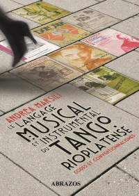 Le langage musical et instrumental du tango rioplatense