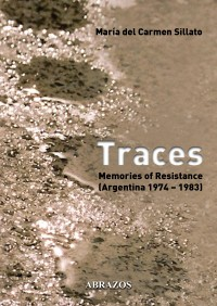 Traces. Memories of Resistance