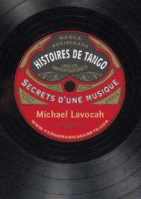 Histoires de Tango. Secrets d'un Musique